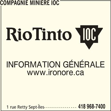 Compagnie Minière IOC (418-968-7400) - Annonce illustrée======= - COMPAGNIE MINIERE IOC INFORMATION GÉNÉRALE www.ironore.ca 418 968-7400 1 rue Retty Sept-Îles------------- ---