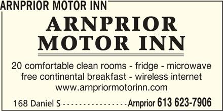 Arnprior Motor Inn (613-623-7906) - Annonce illustrée======= - ARNPRIOR MOTOR INN free continental breakfast - wireless internet www.arnpriormotorinn.com Arnprior 613 623-7906 168 Daniel S ----------------- 20 comfortable clean rooms - fridge - microwave