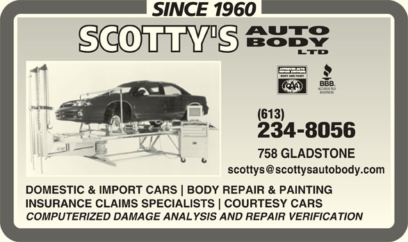 Scotty's Auto Body Ltd (613-234-8056) - Display Ad - (613) 234-8056234-8056 758 GLADSTONE758 GLADSTONE DOMESTIC & IMPORT CARS BODY REPAIR & PAINTINGDOMESTIC & IMPORT CARS BODY REPAIR & PAINTING INSURANCE CLAIMS SPECIALISTS COURTESY CARSINSURANCE CLAIMS SPECIALISTS COURTESY CARS COMPUTERIZED DAMAGE ANALYSIS AND REPAIR VERIFICATIONCOMPUTERIZED DAMAGE ANALYSIS AND REPAIR VERIFICATION