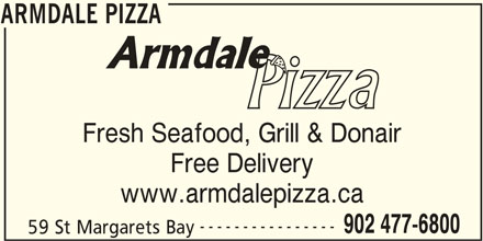 Armdale Pizza (902-477-6800) - Annonce illustrée======= - ARMDALE PIZZA Fresh Seafood, Grill & Donair Free Delivery www.armdalepizza.ca ---------------- 902 477-6800 59 St Margarets Bay ARMDALE PIZZA