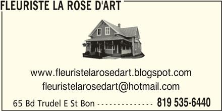 Fleuriste La Rose D'Art (819-535-6440) - Annonce illustrée======= - www.fleuristelarosedart.blogspot.com 65 Bd Trudel E St Bon -------------- 819 535-6440 FLEURISTE LA ROSE D'ART