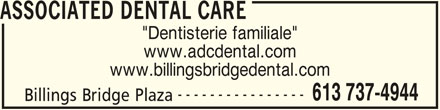 "Associated Dental Care (613-737-4944) - Annonce illustrée======= - ASSOCIATED DENTAL CARE ""Dentisterie familiale"" www.adcdental.com www.billingsbridgedental.com ---------------- 613 737-4944 Billings Bridge Plaza"