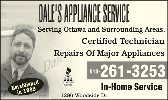 Dale's Appliance Service (613-261-3253) - Display Ad - waing Otta dS di Certified TechnicianC Repairs Of Major AppliancessRepair 613- 261-3253 Establishedin 1989 In-Home Service in 1989 1286 Woodside Droo1286 W Serving Ottawa and Surrounding Areas.Serv