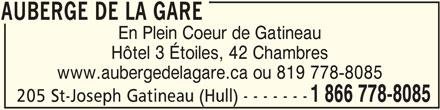 Auberge de la Gare (1-866-778-8085) - Annonce illustrée======= - Hôtel 3 Étoiles, 42 Chambres AUBERGE DE LA GARE En Plein Coeur de Gatineau www.aubergedelagare.ca ou 819 778-8085 205 St-Joseph Gatineau (Hull) - - - - - - - 1 866 778-8085 AUBERGE DE LA GARE