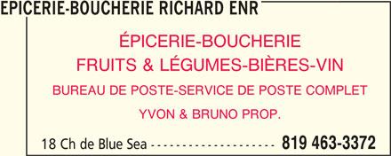 Epicerie-Boucherie Richard Enr (819-463-3372) - Annonce illustrée======= - EPICERIE-BOUCHERIE RICHARD ENR ÉPICERIE-BOUCHERIE FRUITS & LÉGUMES-BIÈRES-VIN BUREAU DE POSTE-SERVICE DE POSTE COMPLET YVON & BRUNO PROP. 819 463-3372 18 Ch de Blue Sea --------------------