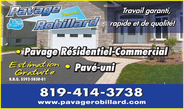 Pavage Robillard (819-561-6797) - Annonce illustrée======= - Travail garanti, Depuis 1995 rapide et de qualité! Pavage Résidentiel-Commercial Pavé-uni éuvaP -ni R.B.Q. 5592-5838-01 819-414-3738 www.pavagerobillard.com