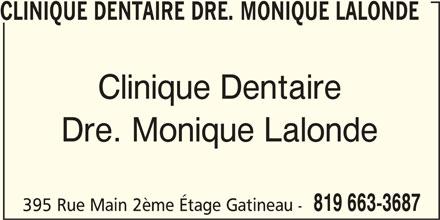 Clinique Familiale de Santé Dentaire (819-663-3687) - Annonce illustrée======= - CLINIQUE DENTAIRE DRE. MONIQUE LALONDE Clinique Dentaire Dre. Monique Lalonde 819 663-3687 395 Rue Main 2ème Étage Gatineau -