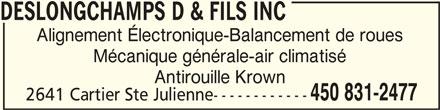 D Deslongchamps & Fils Inc (450-831-2477) - Annonce illustrée======= - DESLONGCHAMPS D & FILS INCDESLONGCHAMPS D & FILS INC DESLONGCHAMPS D & FILS INC Alignement Électronique-Balancement de roues Mécanique générale-air climatisé Antirouille Krown 450 831-2477 2641 Cartier Ste Julienne------------