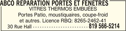 ABCO Réparation Portes Et Fenêtres (819-566-5214) - Annonce illustrée======= - ABCO REPARATION PORTES ET FENETRESABCO REPARATION PORTES ET FENETRES ABCO REPARATION PORTES ET FENETRES VITRES THERMOS EMBUÉES Portes Patio, moustiquaires, coupe-froid et autres. Licence RBQ: 8265-2462-41 819 566-5214 30 Rue Hall ------------------------