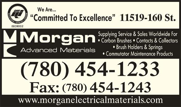 Morgan Advanced Materials Canada Inc (780-454-1233) - Display Ad - 11519-160 St. (780) 454-1233 (780) Fax: 454-1243 www.morganelectricalmaterials.com