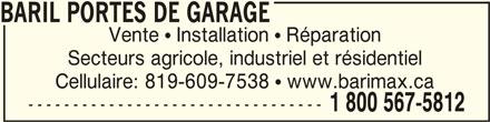 Baril Portes de Garage (819-758-7538) - Annonce illustrée======= - BARIL PORTES DE GARAGEBARIL PORTES DE GARAGE BARIL PORTES DE GARAGE Vente  Installation  Réparation Secteurs agricole, industriel et résidentiel Cellulaire: 819-609-7538  www.barimax.ca --------------------------------- 1 800 567-5812