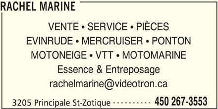 Rachel Marine (450-267-3553) - Annonce illustrée======= - RACHEL MARINE VENTE  SERVICE  PIÈCES EVINRUDE  MERCRUISER  PONTON MOTONEIGE  VTT  MOTOMARINE Essence & Entreposage ---------- 450 267-3553 3205 Principale St-Zotique