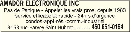 Amador Electronique Inc (450-651-0164) - Annonce illustrée======= - condos-appt-rés.-comm.-industriel 450 651-0164 3163 rue Harvey Saint-Hubert ------- AMADOR ELECTRONIQUE INC AMADOR ELECTRONIQUE INCAMADOR ELECTRONIQUE INC Pas de Panique - Appeler les vrais pros. depuis 1983 service efficace et rapide - 24hrs d'urgence