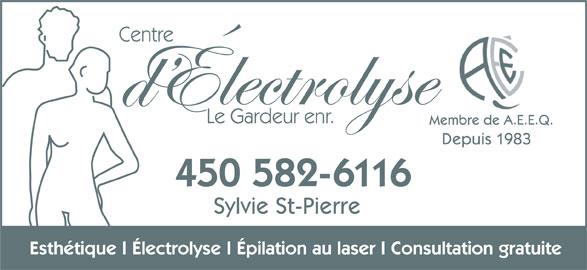 Centre D'Electrolyse Le Gardeur Enr (450-582-6116) - Annonce illustrée======= - Membre de A.E.E.Q. Depuis 1983 450 582-6116 Sylvie St-Pierre Esthétique I Électrolyse I Épilation au laser I Consultation gratuite