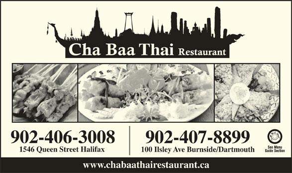 Chabaa Thai Restaurant (902-406-3008) - Annonce illustrée======= - 902-406-3008 902-407-8899 1546 Queen Street Halifax 100 Ilsley Ave Burnside/Dartmouth www.chabaathairestaurant.ca