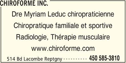 Chiroforme Inc. (450-585-3810) - Annonce illustrée======= - Dre Myriam Leduc chiropraticienne Chiropratique familiale et sportive Radiologie, Thérapie musculaire www.chiroforme.com ---------- 450 585-3810 514 Bd Lacombe Reptgny CHIROFORME INC. CHIROFORME INC.