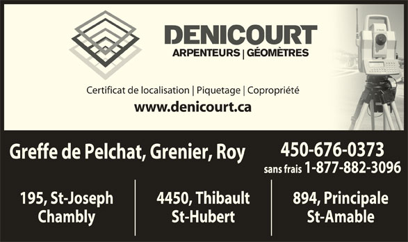 Denicourt, Arpenteurs-Géomètres (1-877-882-3096) - Annonce illustrée======= - Certificat de localisation Piquetage Copropriété www.denicourt.ca