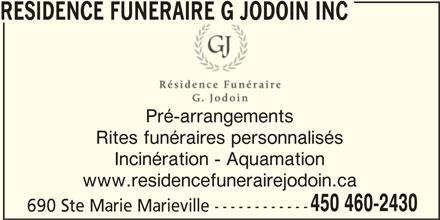 Résidence Funéraire G Jodoin Inc (450-460-2430) - Annonce illustrée======= - RESIDENCE FUNERAIRE G JODOIN INC Pré-arrangements Rites funéraires personnalisés Incinération - Aquamation www.residencefunerairejodoin.ca 450 460-2430 690 Ste Marie Marieville ------------