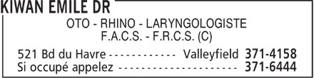 Kiwan Emile Dr (450-371-4158) - Annonce illustrée======= - OTO - RHINO - LARYNGOLOGISTE F.A.C.S. - F.R.C.S. (C)
