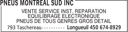 Pneus Montréal Sud Inc (450-674-8929) - Display Ad - VENTE SERVICE INST. REPARATION EQUILIBRAGE ELECTRONIQUE PNEUS DE TOUS GENRES GROS DETAIL