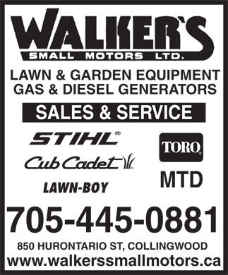 Walker's Small Motors Ltd (705-445-0881) - Display Ad - LAWN & GARDEN EQUIPMENT GAS & DIESEL GENERATORS LAWN-BOY 705-445-0881 850 HURONTARIO ST, COLLINGWOOD www.walkerssmallmotors.ca LAWN & GARDEN EQUIPMENT GAS & DIESEL GENERATORS LAWN-BOY 705-445-0881 850 HURONTARIO ST, COLLINGWOOD www.walkerssmallmotors.ca