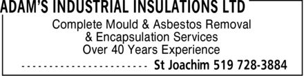 Adam's Industrial Insulations Ltd (519-728-3884) - Display Ad - Complete Mould & Asbestos Removal & Encapsulation Services Over 40 Years Experience Complete Mould & Asbestos Removal & Encapsulation Services Over 40 Years Experience