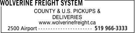 Wolverine Freight System (519-966-3333) - Annonce illustrée - COUNTY & U.S. PICKUPS & DELIVERIES www.wolverinefreight.ca COUNTY & U.S. PICKUPS & DELIVERIES www.wolverinefreight.ca