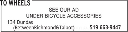 To Wheels (519-663-9447) - Display Ad - SEE OUR AD UNDER BICYCLE ACCESSORIES