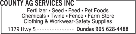 County Ag Services Inc (905-628-4488) - Annonce illustrée - Fertilizer ¹ Seed ¹ Feed ¹ Pet Foods Chemicals ¹ Twine ¹ Fence ¹ Farm Store Clothing & Workwear-Safety Supplies