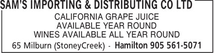 Sam's Importing & Distributing Co Ltd (905-561-5071) - Display Ad - CALIFORNIA GRAPE JUICE AVAILABLE YEAR ROUND WINES AVAILABLE ALL YEAR ROUND