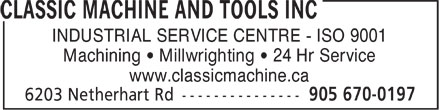 Classic Machine and Tools Inc (905-670-0197) - Annonce illustrée - INDUSTRIAL SERVICE CENTRE ISO 9001 Machining ¿ Millwrighting ¿ 24 Hr Service www.classicmachine.ca