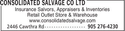 Consolidated Salvage Co Ltd (905-276-4230) - Annonce illustrée - Retail Outlet Store & Warehouse www.consolidatedsalvage.com Insurance Salvors, Appraisers & Inventories
