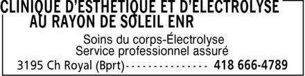 Clinique d'Esthétique et d'Electrolyse au Rayon De Soleil Enr (418-666-4789) - Annonce illustrée======= - Soins du corps-Électrolyse Service professionnel assuré
