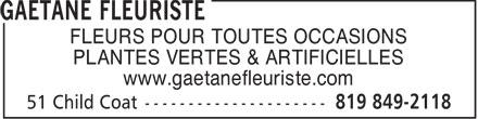 Gaétane Fleuriste (819-849-2118) - Annonce illustrée======= - FLEURS POUR TOUTES OCCASIONS PLANTES VERTES & ARTIFICIELLES www.gaetanefleuriste.com