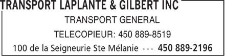 Transport Laplante & Gilbert Inc (450-889-2196) - Annonce illustrée======= - TRANSPORT GENERAL TELECOPIEUR: 450 889-8519