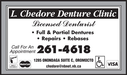 Chedore L Denture Clinic (506-357-3111) - Annonce illustrée - Full & Partial Dentures Repairs   Rebases Call For An Appointment 261-4618 1285 ONONDAGA SUITE C, OROMOCTO