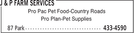 J & P Farm Services (506-433-4590) - Annonce illustrée - Pro Pac Pet Food-Country Roads Pro Plan-Pet Supplies