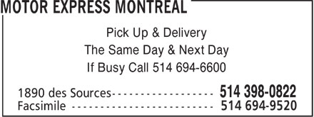 Motor Express Montreal (514-398-0822) - Annonce illustrée - Pick Up & Delivery The Same Day & Next Day If Busy Call 514 694-6600