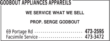 Godbout Appliances Appareils (506-473-2595) - Annonce illustrée - WE SERVICE WHAT WE SELL PROP. SERGE GODBOUT