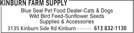 Kinburn Farm Supply (613-832-1130) - Annonce illustrée - Blue Seal Pet Food Dealer-Cats & Dogs Wild Bird Feed-Sunflower Seeds Supplies & Accessories