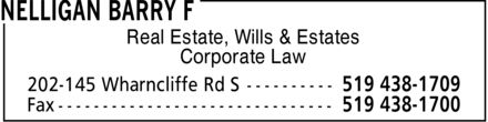 Nelligan Barry F (519-438-1709) - Annonce illustrée - Real Estate, Wills & Estates Corporate Law