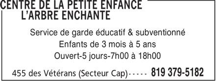 Centre de la petite enfance L'arbre Enchanté (819-379-5182) - Annonce illustrée======= - Service de garde éducatif & subventionné Enfants de 3 mois à 5 ans Ouvert-5 jours-7h00 à 18h00