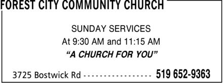 Forest City Community Church (519-652-9363) - Display Ad - SUNDAY SERVICES At 9:30 AM and 11:15 AM ¿A CHURCH FOR YOU¿