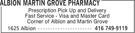 Albion Martin Grove Pharmacy (416-749-9119) - Annonce illustrée - Prescription Pick Up and Delivery Fast Service - Visa and Master Card Corner of Albion and Martin Grove  Prescription Pick Up and Delivery Fast Service - Visa and Master Card Corner of Albion and Martin Grove