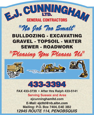 Cunningham E J Ltd (506-433-3394) - Display Ad - ejcunninghamltd.com E-Mail: ejcltd@nb.aibn.com Serving Sussex and Area Serving Sussex and Area ejcunninghamltd.com E-Mail: ejcltd@nb.aibn.com