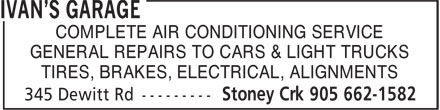 Ivan's Garage (905-662-1582) - Display Ad - COMPLETE AIR CONDITIONING SERVICE GENERAL REPAIRS TO CARS & LIGHT TRUCKS TIRES, BRAKES, ELECTRICAL, ALIGNMENTS COMPLETE AIR CONDITIONING SERVICE GENERAL REPAIRS TO CARS & LIGHT TRUCKS TIRES, BRAKES, ELECTRICAL, ALIGNMENTS