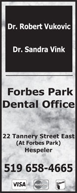 Vukovic Robert Dr (519-658-4665) - Annonce illustrée - Dr. Robert Vukovic Dr. Sandra Vink Forbes Park Dental Office 22 Tannery Street East (At Forbes Park) Hespeler 519 658-4665