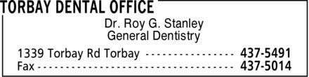 Torbay Dental Office (709-437-5491) - Display Ad - Dr. Roy G. Stanley General Dentistry