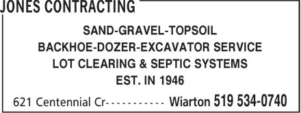 Jones Contracting (519-534-0740) - Display Ad - SAND-GRAVEL-TOPSOIL BACKHOE-DOZER-EXCAVATOR SERVICE LOT CLEARING & SEPTIC SYSTEMS EST. IN 1946 SAND-GRAVEL-TOPSOIL BACKHOE-DOZER-EXCAVATOR SERVICE LOT CLEARING & SEPTIC SYSTEMS EST. IN 1946