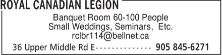 Royal Canadian Legion (905-845-6271) - Annonce illustrée - Banquet Room 60-100 People Small Weddings, Seminars, Etc. rclbr114@bellnet.ca